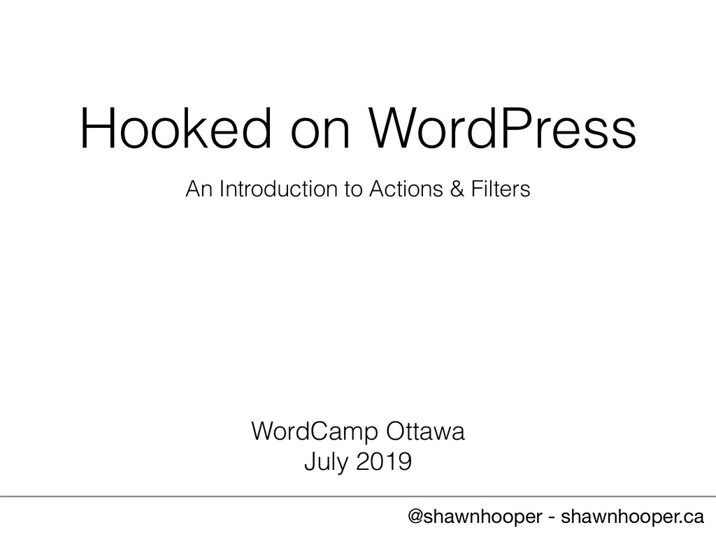 Hooked on WordPress An Introduction to Actions ...