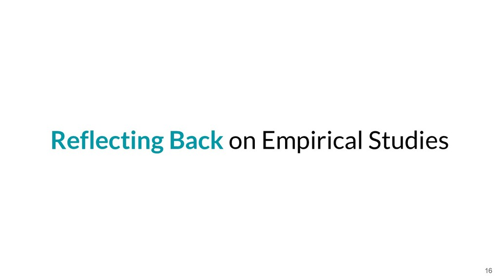 Reflecting Back on Empirical Studies 16