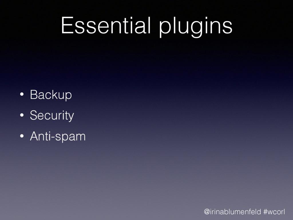 Essential plugins • Backup • Security • Anti-sp...