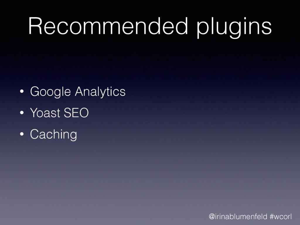 Recommended plugins • Google Analytics • Yoast ...