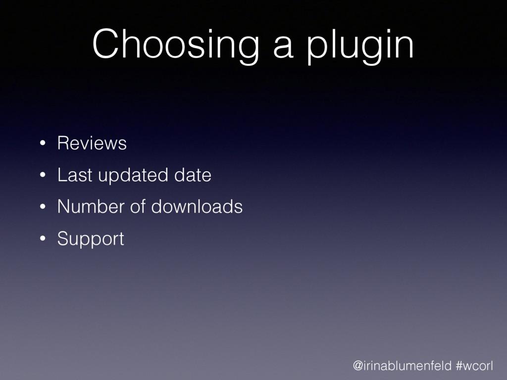 Choosing a plugin • Reviews • Last updated date...