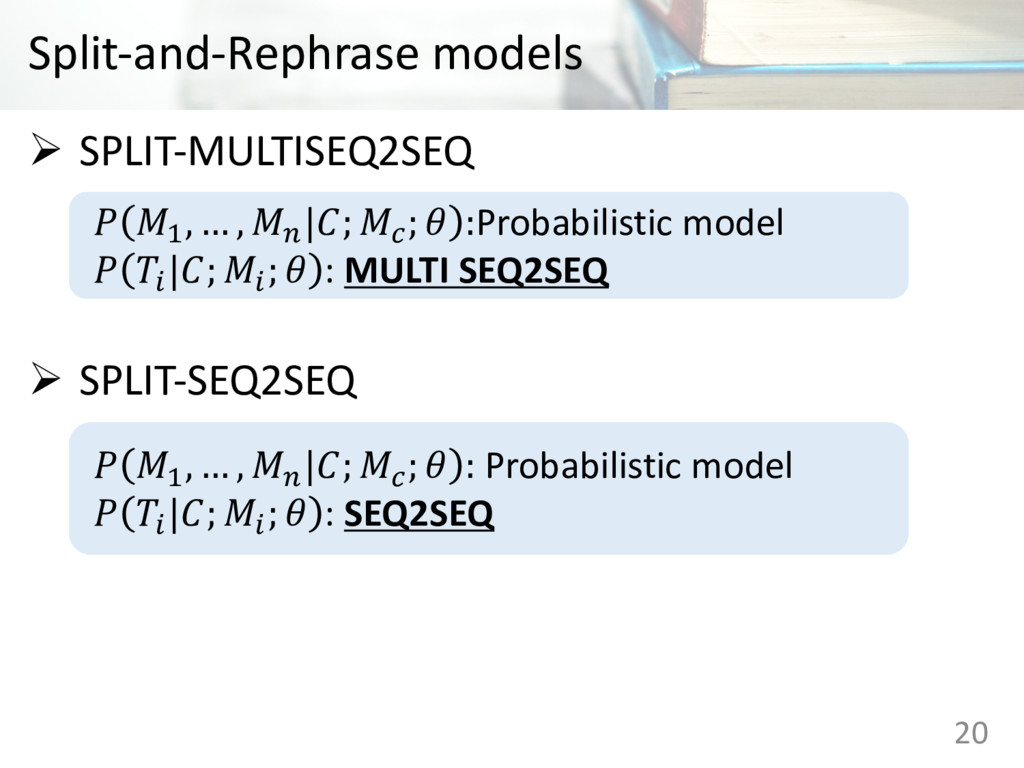 Split-and-Rephrase models Ø SPLIT-MULTISEQ2SEQ ...