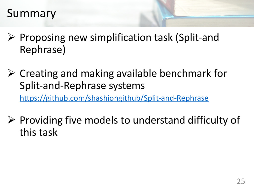 Summary Ø Proposing new simplification task (Sp...