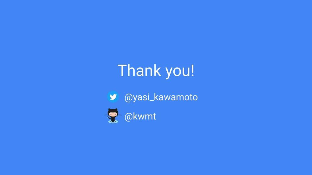 Thank you! @yasi_kawamoto @kwmt