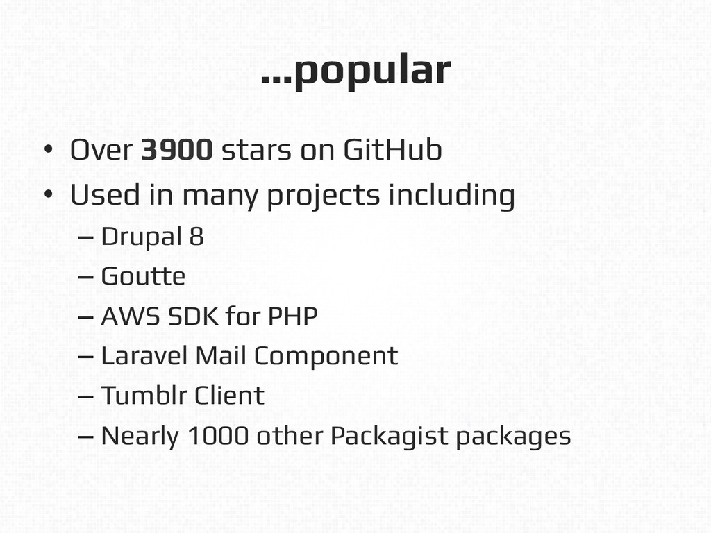 …popular! • Over 3900 stars on GitHub! • Used...