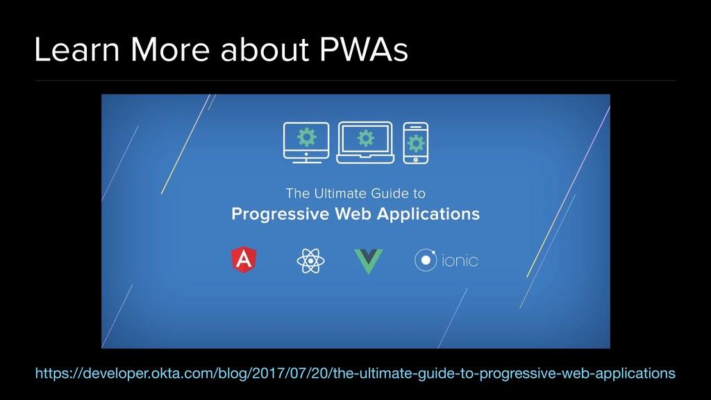 Learn More about PWAs https://developer.okta.co...