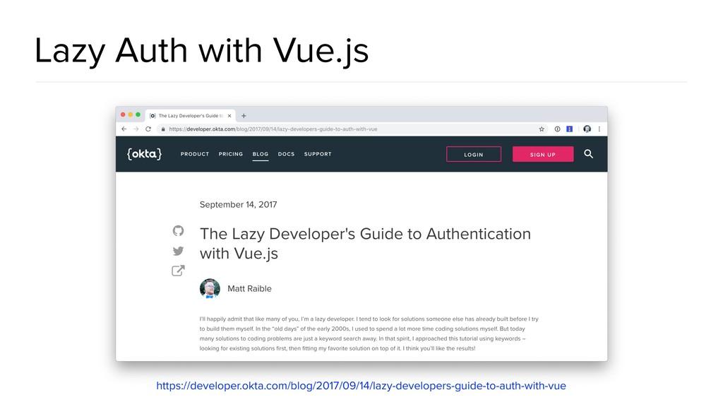 Lazy Auth with Vue.js https://developer.okta.co...