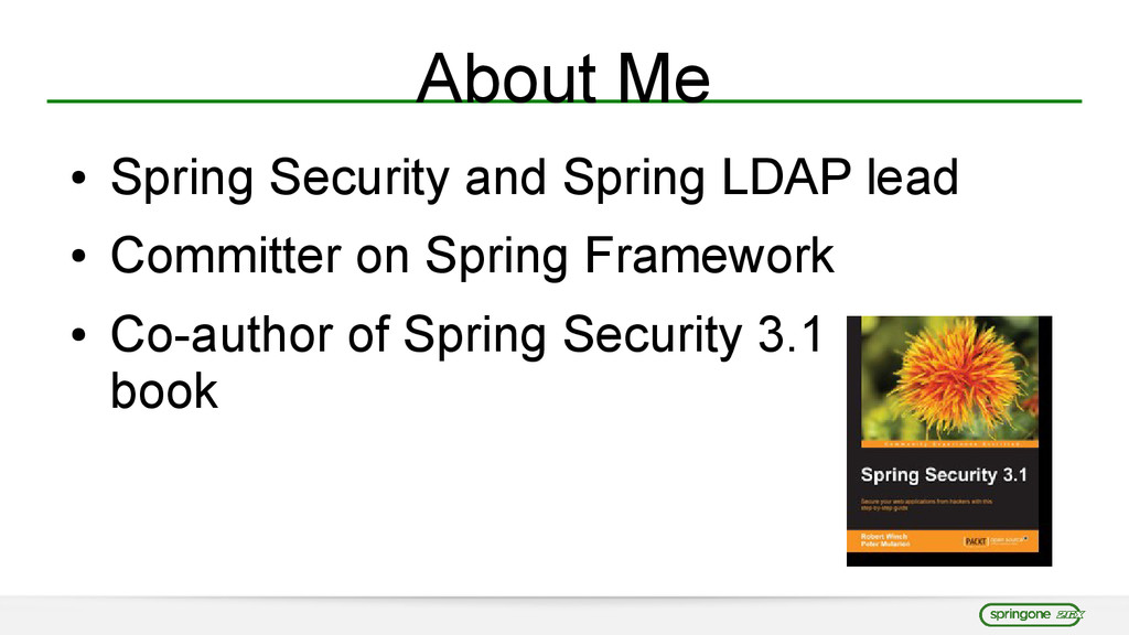 About Me ● Spring Security and Spring LDAP lead...
