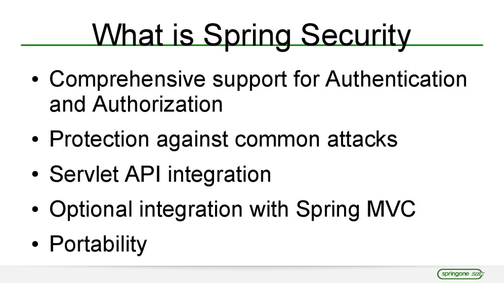 What is Spring Security ● Comprehensive support...