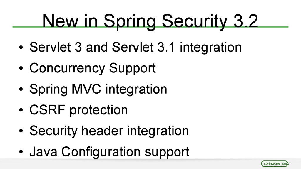 New in Spring Security 3.2 ● Servlet 3 and Serv...