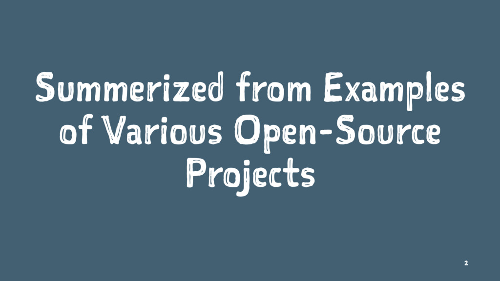 Summerized from Examples of Various Open-Source...