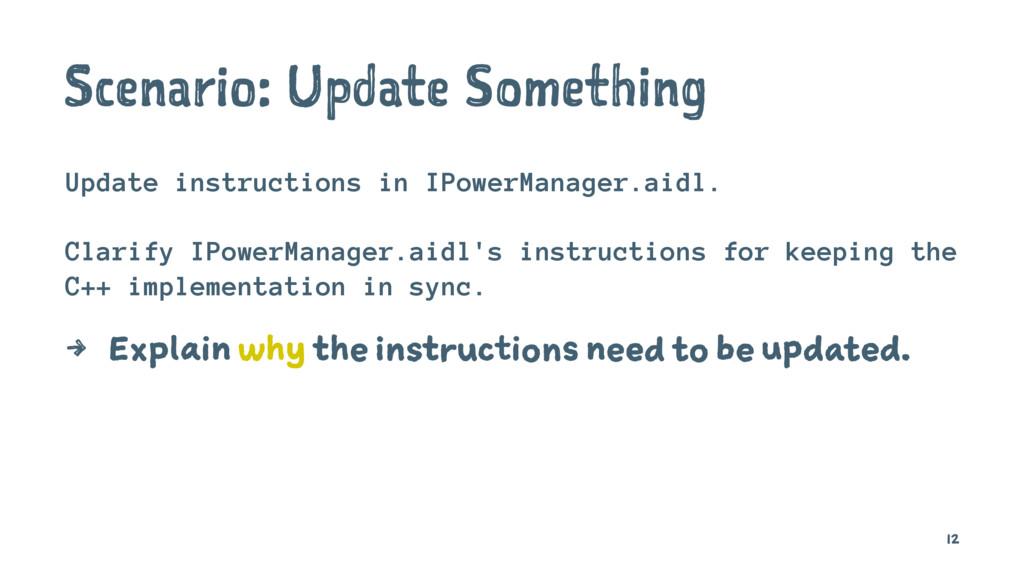 Scenario: Update Something Update instructions ...