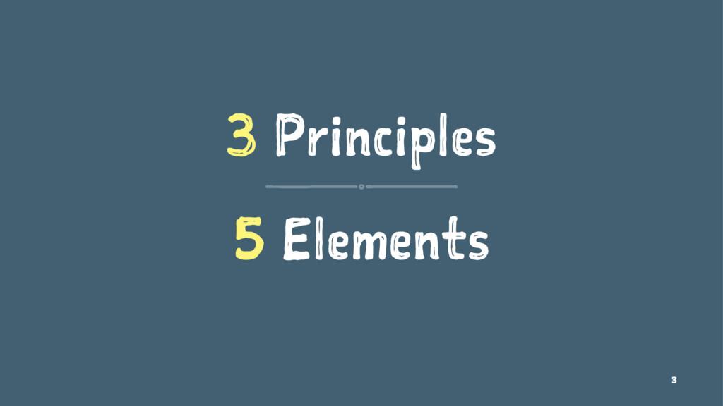 3 Principles 5 Elements 3