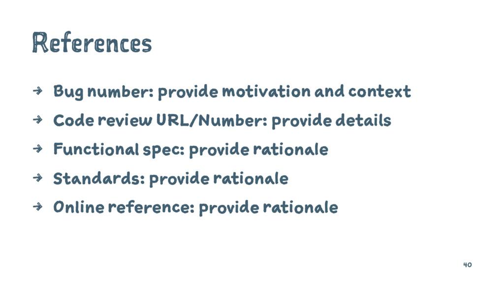 References 4 Bug number: provide motivation and...
