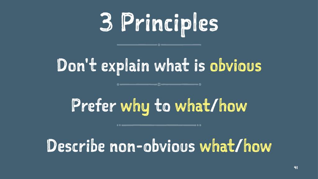 3 Principles Don't explain what is obvious Pref...