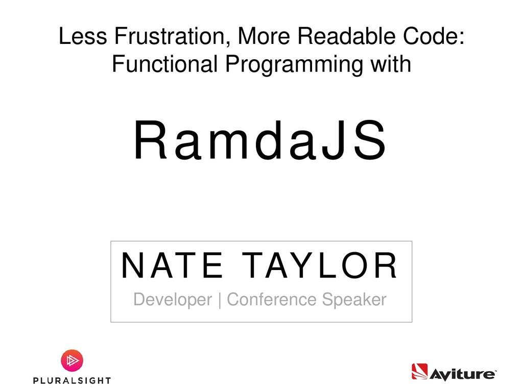 NATE TAYLOR Developer | Conference Speaker Less...