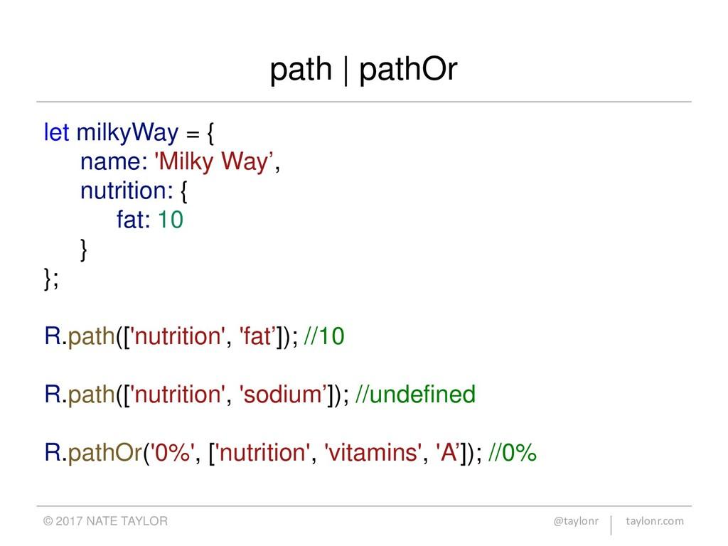 path | pathOr © 2017 NATE TAYLOR @taylonr taylo...