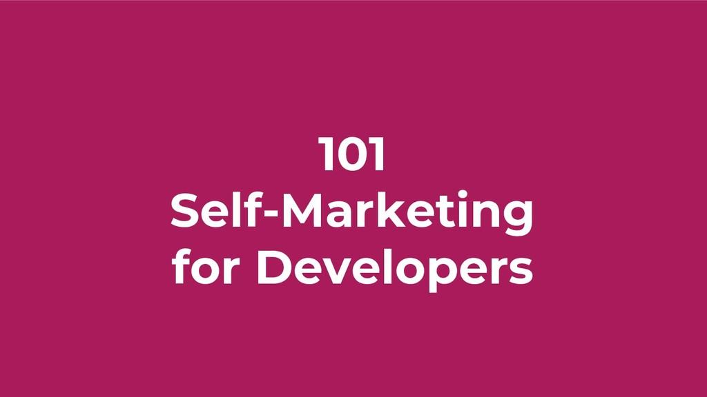 101 Self-Marketing for Developers