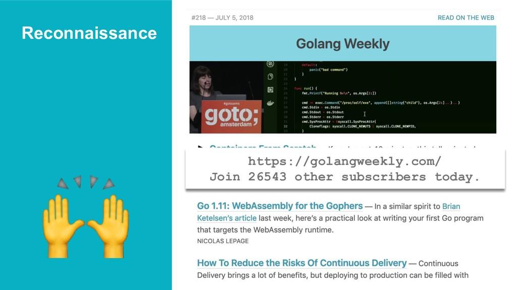Reconnaissance https://golangweekly.com/ Join 2...