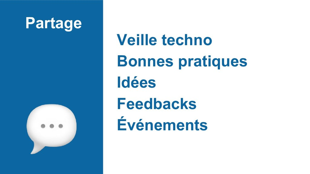 Partage Veille techno Bonnes pratiques Idées Fe...