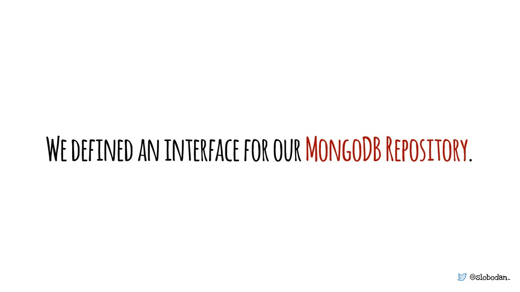 @slobodan_ We defined an interface for our Mong...