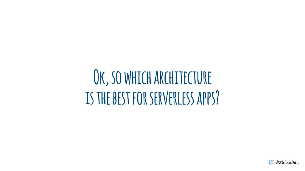 @slobodan_ Ok, so which architecture is the bes...