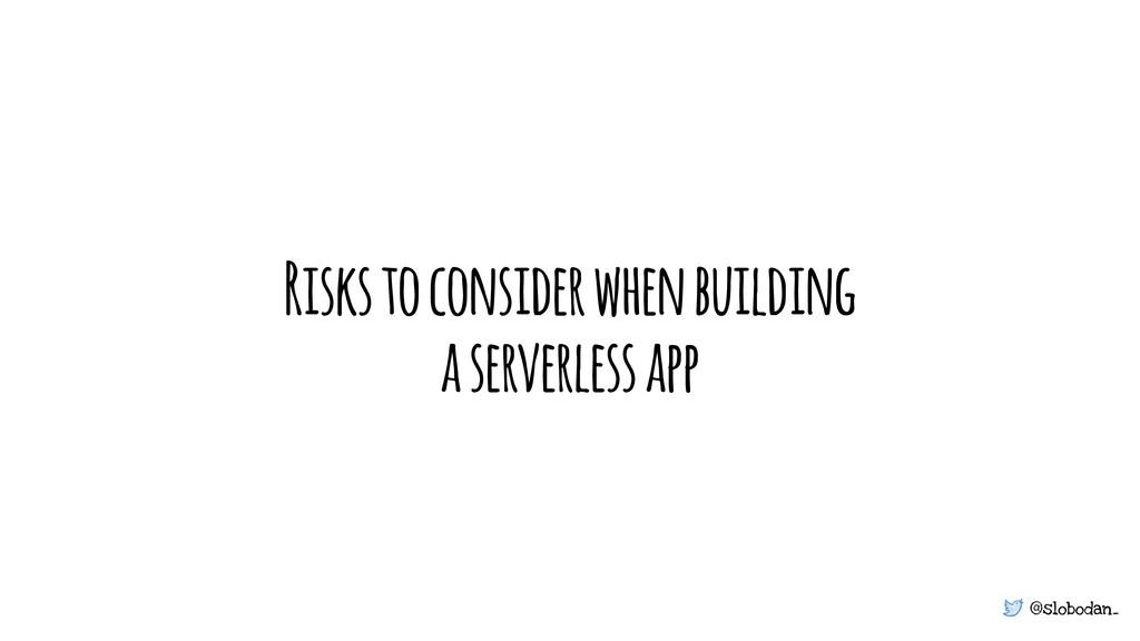 @slobodan_ Risks to consider when building a se...