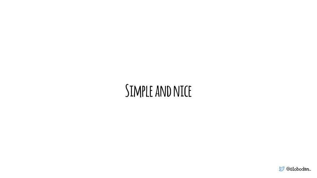 @slobodan_ Simple and nice