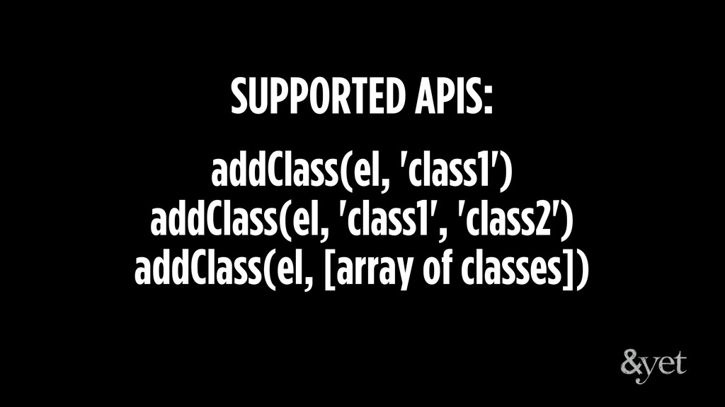 addClass(el, 'class1') addClass(el, 'class1', '...