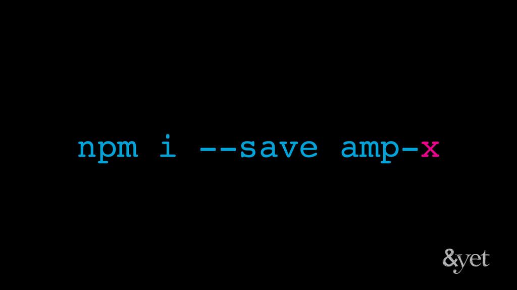 npm i --save amp-x