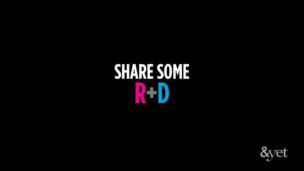 SHARE SOME R+D