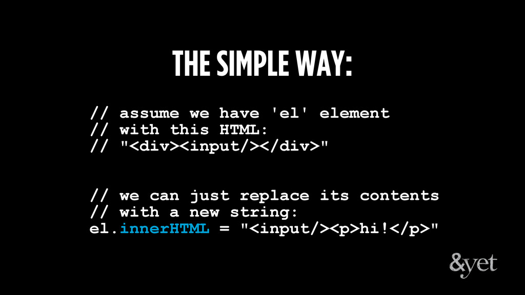 THE SIMPLE WAY: // assume we have 'el' element ...