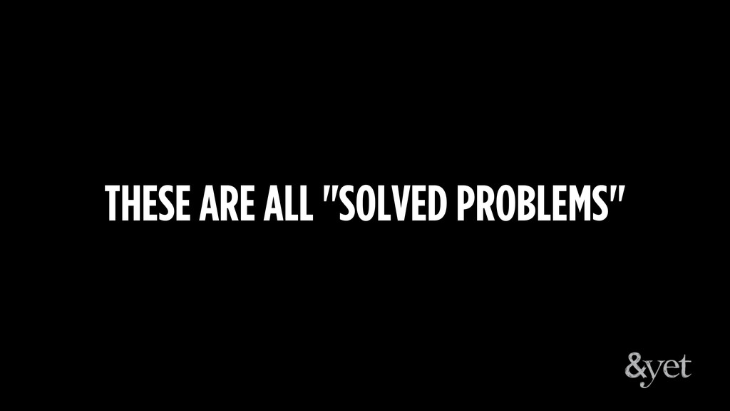 """THESE ARE ALL """"SOLVED PROBLEMS"""""""