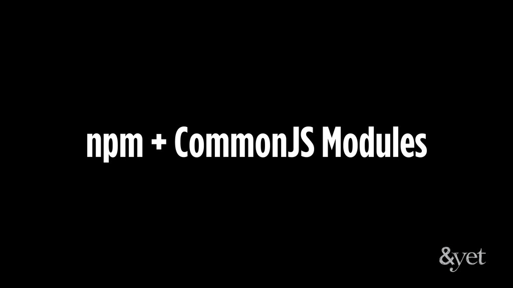 npm + CommonJS Modules