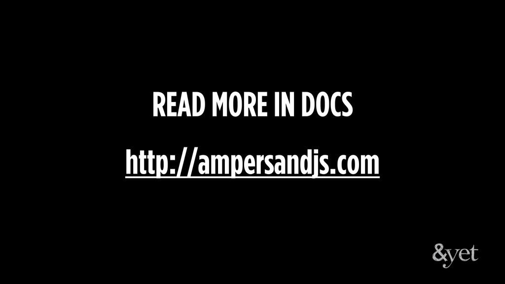 READ MORE IN DOCS http://ampersandjs.com