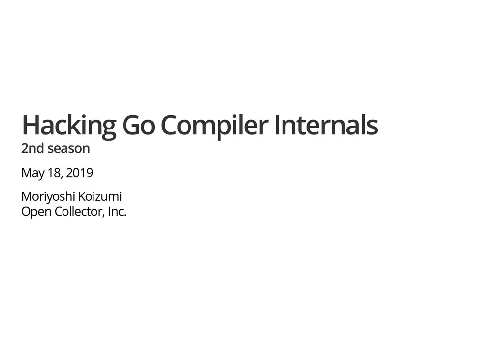 Hacking Go Compiler Internals Hacking Go Compil...