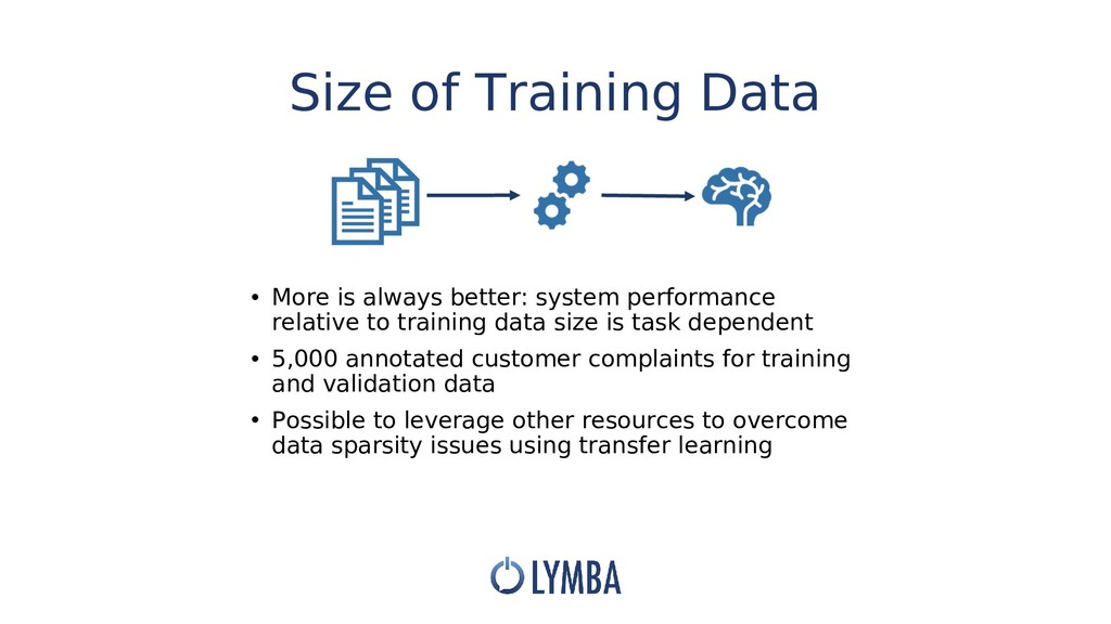 Size of Training Data • More is always better: ...