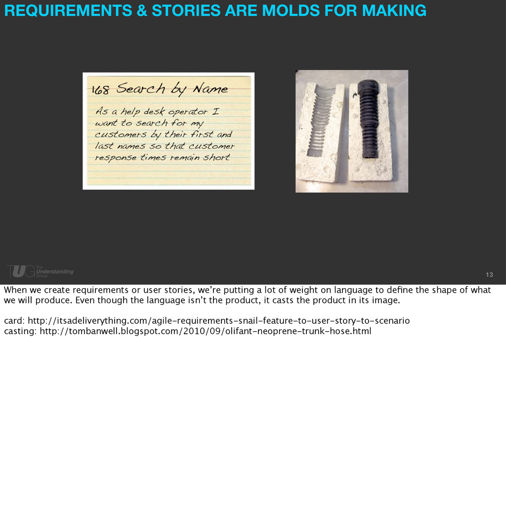 13 REQUIREMENTS & STORIES ARE MOLDS FOR MAKING ...