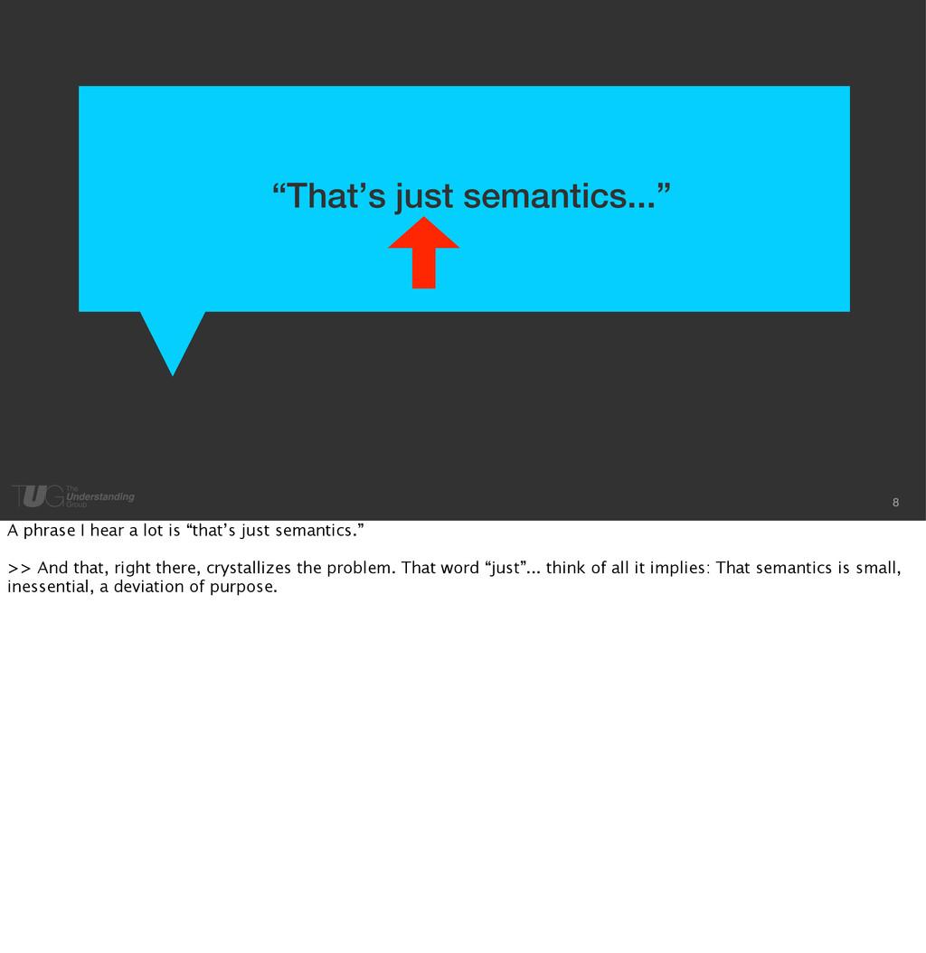 """8 """"That's just semantics..."""" A phrase I hear a ..."""