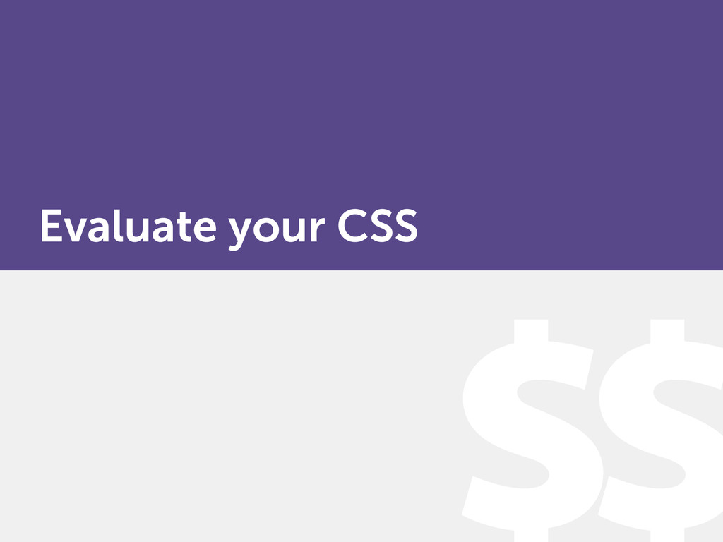 Evaluate your CSS