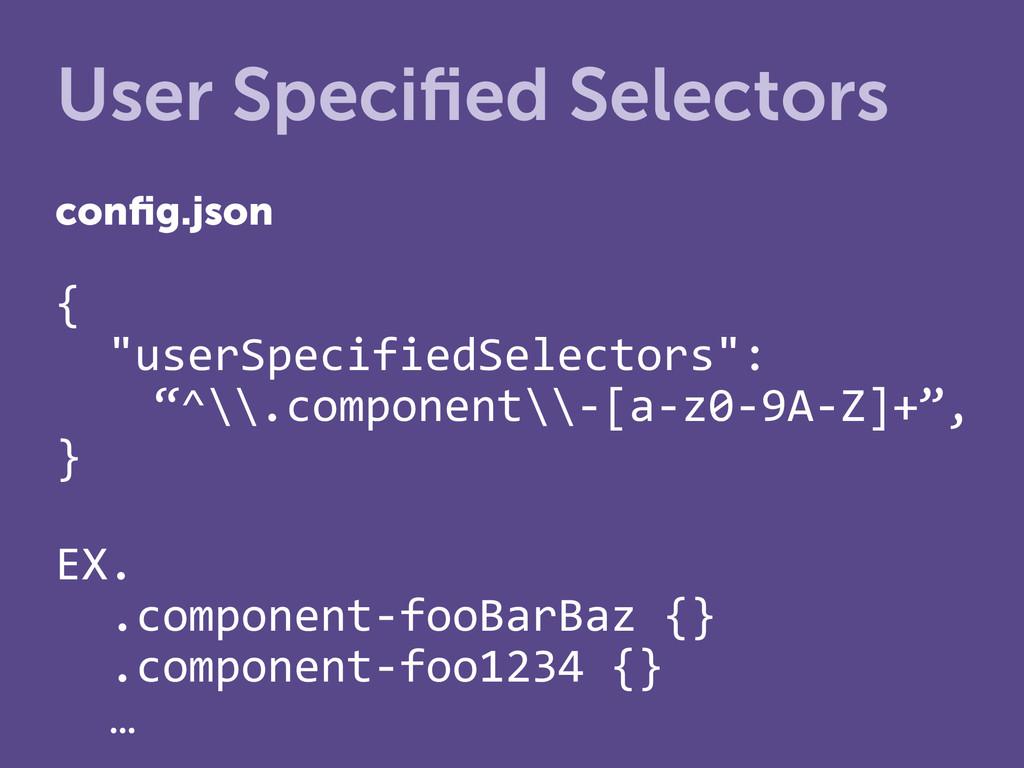 """{% %%""""userSpecifiedSelectors"""":%% %""""^\\.componen..."""