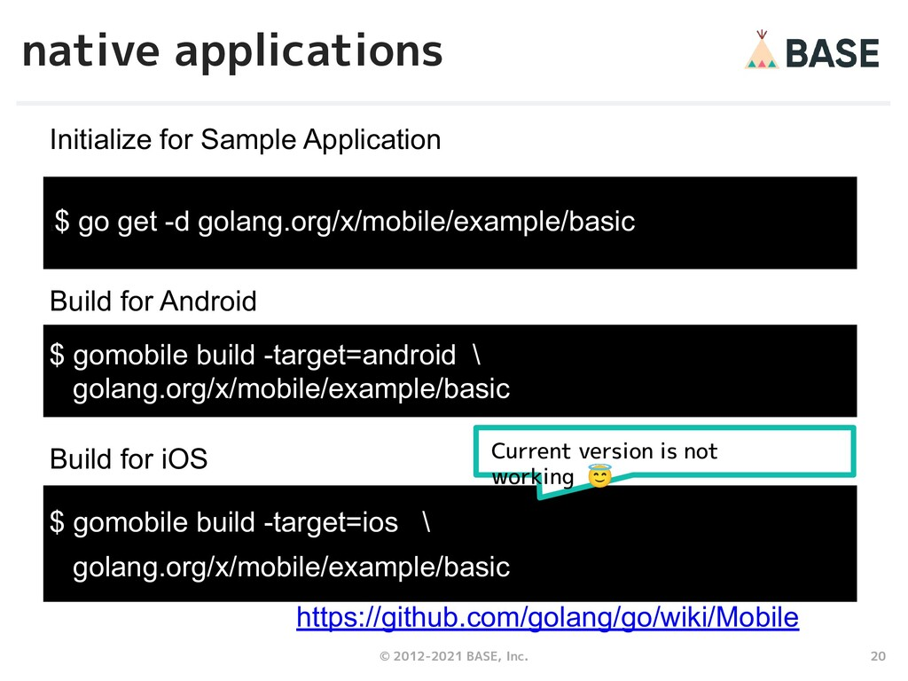 20 © 2012-2021 BASE, Inc. native applications h...