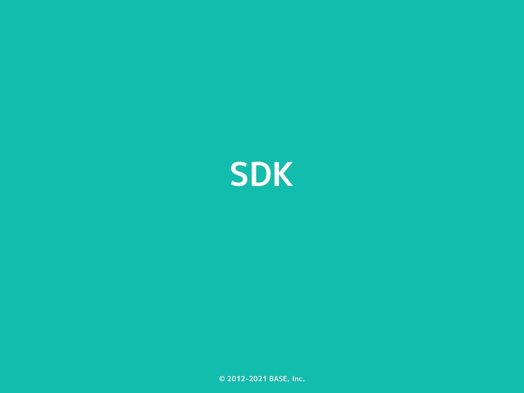 © 2012-2021 BASE, Inc. SDK