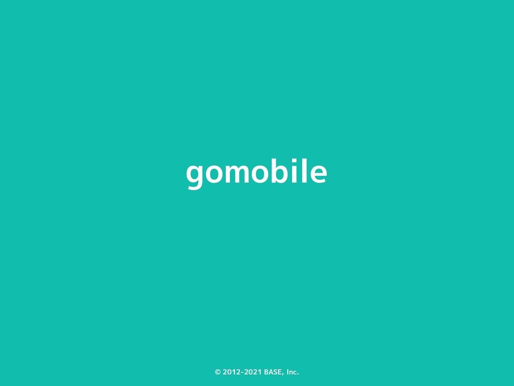 © 2012-2021 BASE, Inc. gomobile