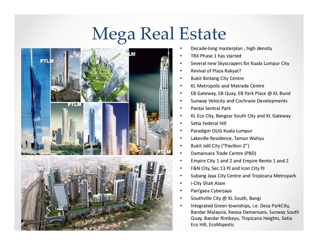 Mega Real Estate • Decade-long masterplan , hig...