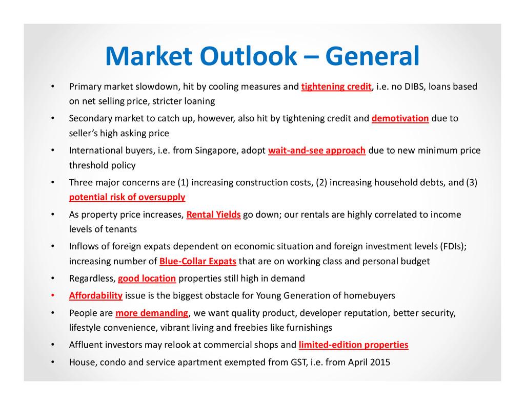 Market Outlook – General • Primary market slowd...