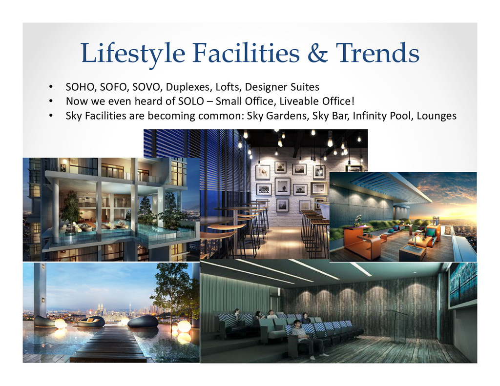 Lifestyle Facilities & Trends • SOHO, SOFO, SOV...