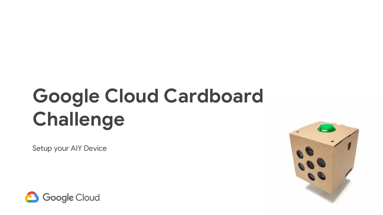 1 Google Cloud Cardboard Challenge Setup your A...
