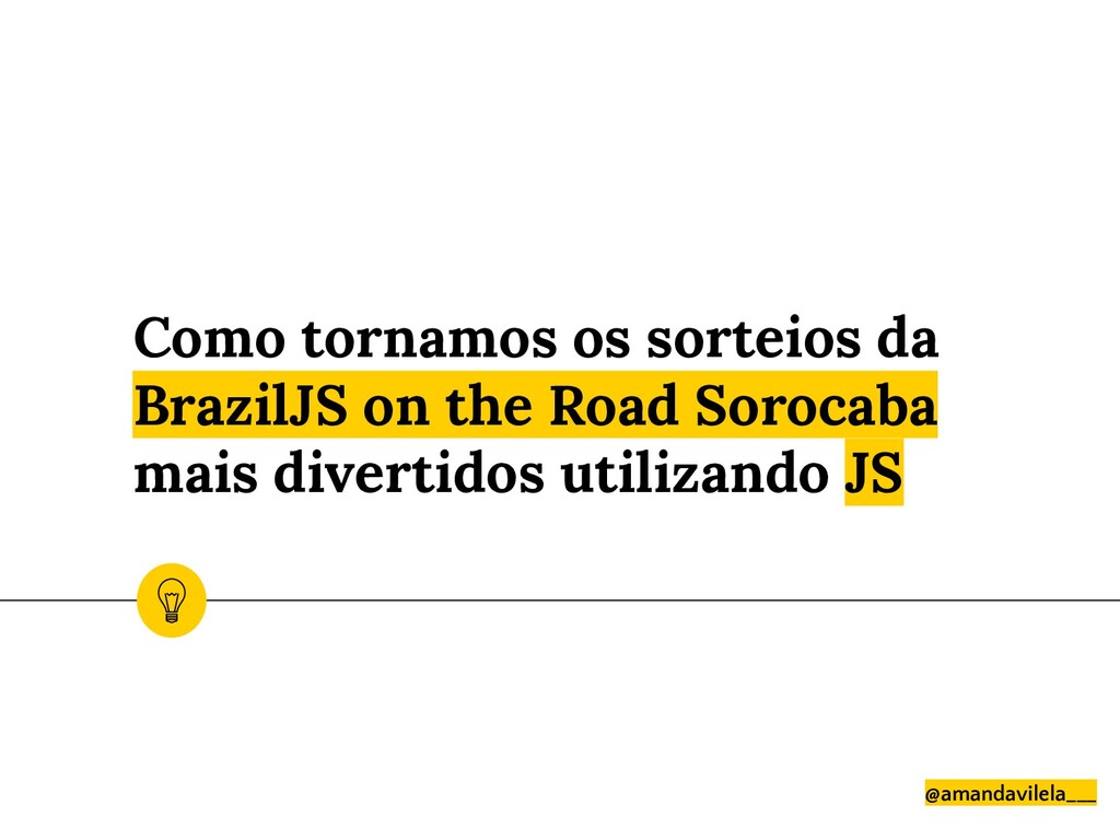 Como tornamos os sorteios da BrazilJS on the Ro...