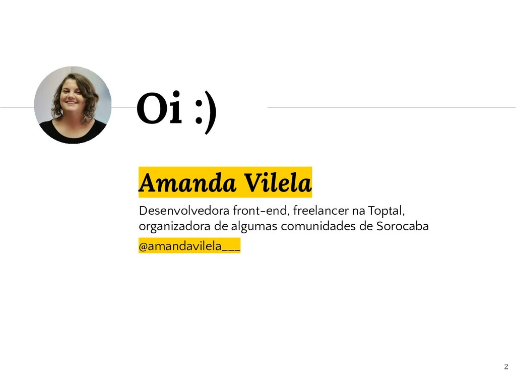 Amanda Vilela Desenvolvedora front-end, freelan...